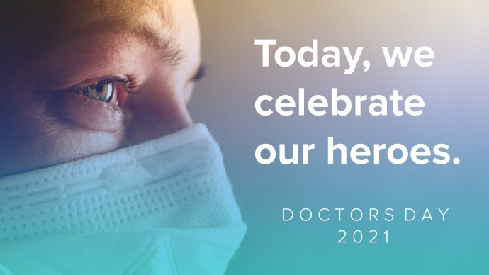 Today We Celebrate Our Heroes: Doctor's Day 2021